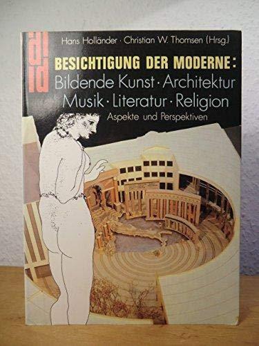 9783770121618: Besichtigung der Moderne: Bildende Kunst, Architektur, Musik, Literatur, Religion : Aspekte und Perspektiven (DuMont Dokumente)