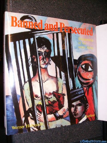 Banned and Persecuted: Dictatorship of Art under Hitler.: HAFTMANN, Werner.