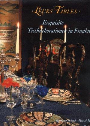 9783770122509: Leurs tables - Exquisite Tischdekorationen in Frankreich