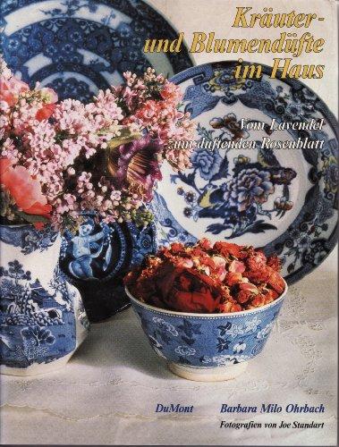 9783770122592: Krauter- und Blumendufte im Haus. Vom Lavendel zum duftenden Rosenblatt