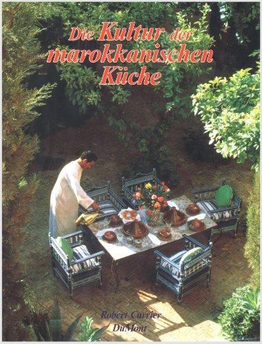 Die Kultur der marokkanischen Küche: Carrier, Robert: