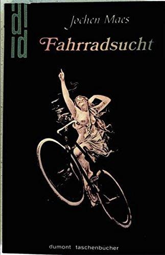 Fahrradsucht: Maes, Jochen: