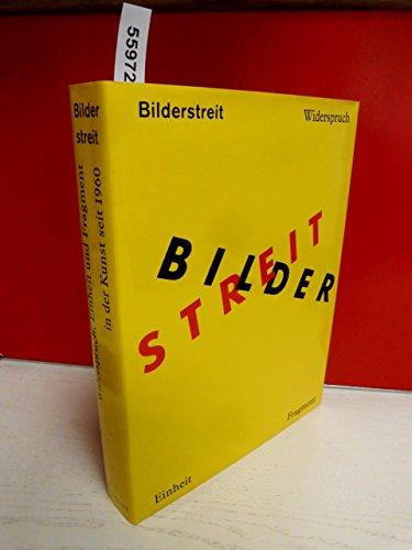 Bilderstreit. Widerspruch, Einheit und Fragment in der Kunst seit 1960.: Gohr, Siegfried und ...