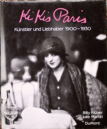 Kiiks Paris. Künstler und Liebhaber 1900-1930: Klüver, Billy; Martin,