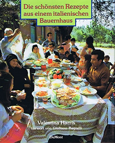 9783770124879: Die schönsten Rezepte aus einem italienischen Bauernhaus