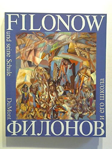 Pawel Filonow und seine Schule (German Edition): Pawel Filonow