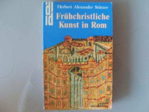 9783770126439: Frühchristliche Kunst in Rom. Katakomben und ihre Malereien - Basiliken und ihre Mosaiken - Skulpturen und Reliefs