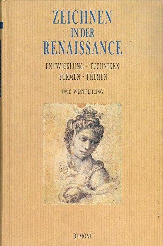 Zeichnen in der Renaissance. Entwicklung - Techniken: Uwe Westfehling