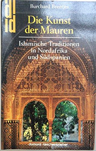 9783770127207: Die Kunst der Mauren. Islamische Traditionen in Nordafrika und Südspanien