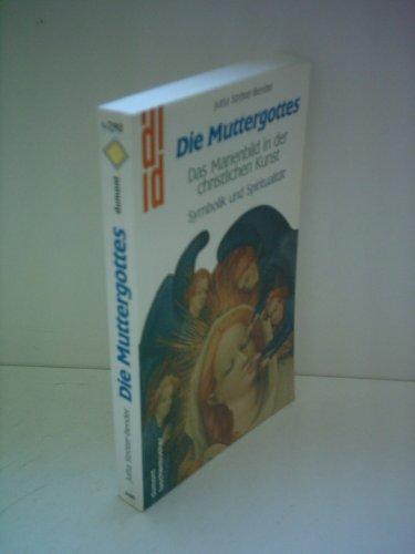 9783770127764: Die Muttergottes: Das Marienbild in der christlichen Kunst Symbolik und Spiritualität (DuMont Taschenbücher)
