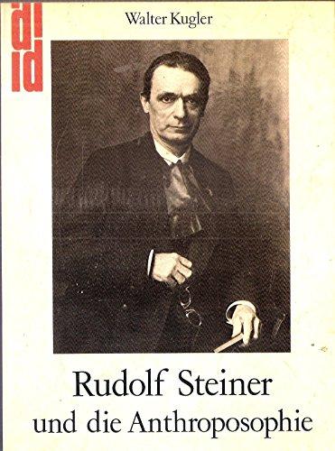 9783770127849: Rudolf Steiner und die Anthroposophie. Wege zu einem neuen Menschenbild