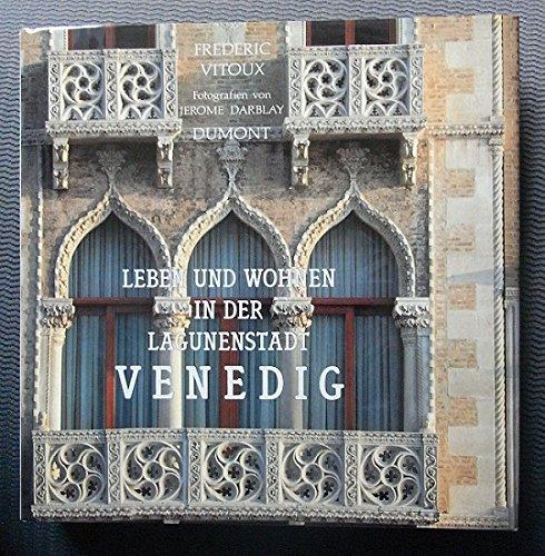 9783770127948: Venedig. Leben und Wohnen in der Lagunenstadt (Livre en allemand)