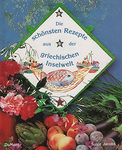 Die Schönsten Rezepte Aus Der Griechischen Inselwelt (Recipes of a Greek Island) Written in ...