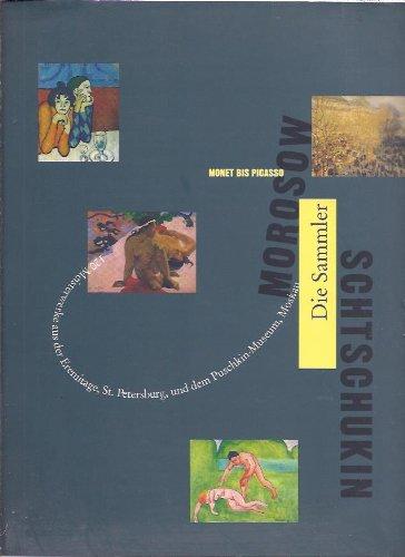 Morosow und Schtschukin - Die russischen Sammler: Marina Bessonowa; Inge