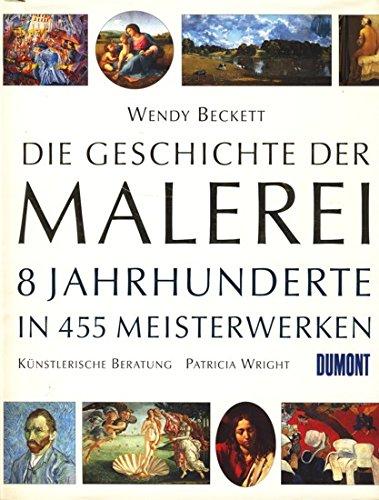 9783770135608: Die Geschichte der Malerei. 8 Jahrhunderte in 455 Meisterwerken