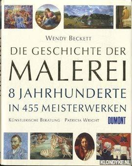 Die Geschichte Der Malerei-8 Jahrhunderte in 455 Meisterwerken -the History of Painting-8 Centuries...