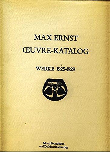 Max Ernst, oeuvre-katalog, Werke 1925-1929 (Volume 3): Spies, Werner ;