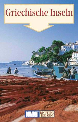 Griechische Inseln. Richtig Reisen: Schreiner, Kurt; Bötig,