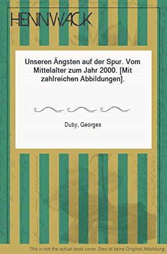 """Unseren Ã""""ngsten auf der Spur Vom Mittelalter zum Jahr 2000 (9783770137510) by [???]"""