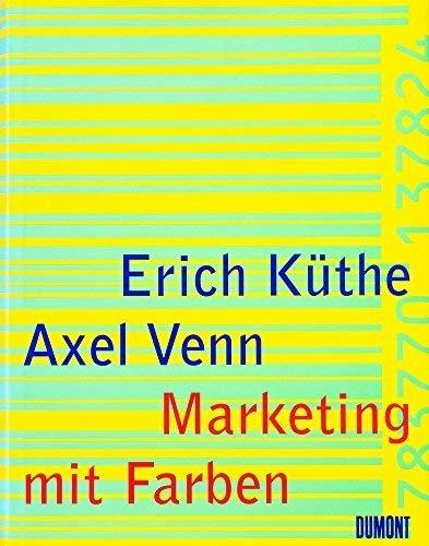 Marketing mit Farben: Kuthe, Erich