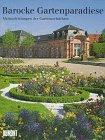 Barocke Gartenparadiese: Wilfried Hansmann/Florian Monheim