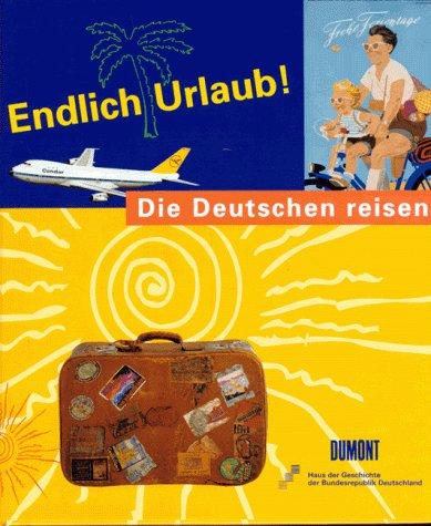 9783770139156: Endlich Urlaub!: Die Deutschen reisen