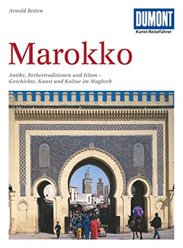 9783770139354: DuMont Kunst-Reiseführer Marokko: Antike, Berbertraditionen und Islam - Geschichte, Kunst und Kultur im Maghreb