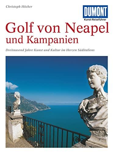 9783770139903: DuMont Kunst-Reiseführer Golf von Neapel und Kampanien: Dreitausend Jahre Kunst und Kultur im Herzen Süditaliens
