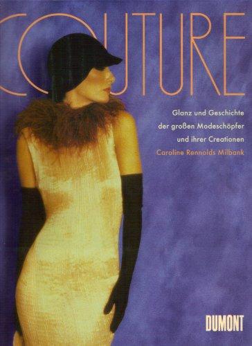 9783770140695: Couture. Glanz und Geschichte der grossen Modeschöpfer und ihrer Creationen