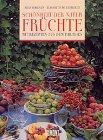 9783770141654: Schönheit der Natur - Früchte. Mit Rezepten aus dem Paradies
