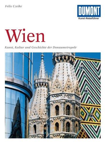 9783770143481: Wien: Kunst, Kultur und Geschichte der Donaumetropole (Dumont Kunst-Reiseführer) (German Edition)