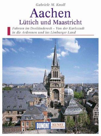 9783770143757: Aachen, Lüttich und Maastricht. Kunst - Reiseführer.