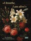 I Breathe, I Am Alive: The Flowers: Hans Christian Andersen