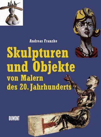 9783770145515: Skulpturen und Objekte von Malern des 20. Jahrhunderts