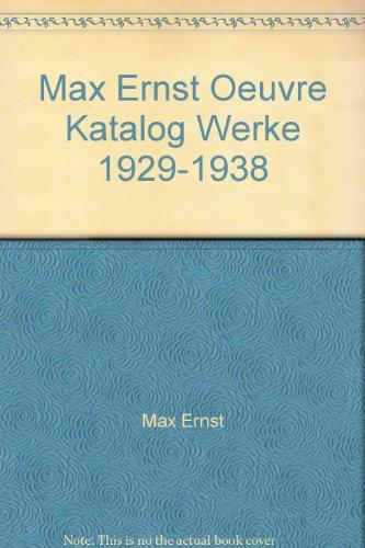 Max Ernst, oeuvre-katalog, Werke 1929-1938 (Volume 4): Spies, Werner ;