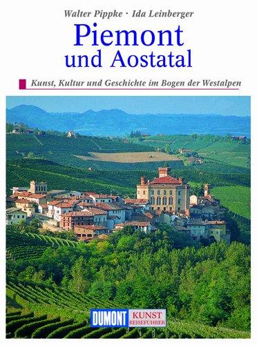 Piemont und Aosta-Tal. Kunst, Kultur und Geschichte: Pippke, Walter und