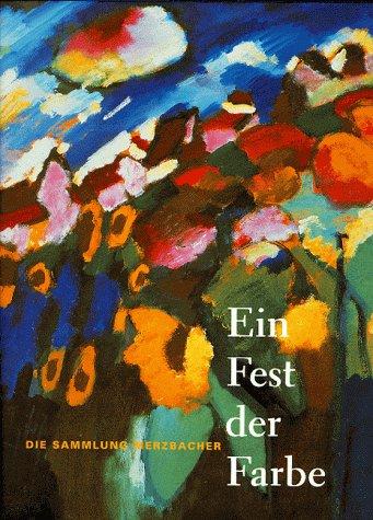9783770147571: Ein Fest der Farbe. Die Sammlung Merzbacher