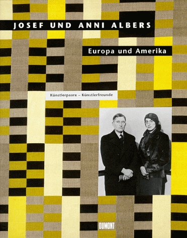 9783770147953: Josef und Anni Albers: Europa und Amerika : Künstlerpaare, Künstlerfreunde