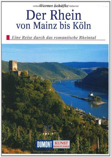 9783770147991: Der Rhein von Mainz bis Köln. Kunst - Reiseführer: Eine Reise durch das romantische Rheintal
