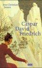 Caspar David Friedrich. Leben und Werk.: Jensen, Jens Christian