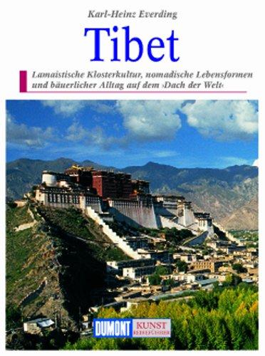 9783770148035: DuMont Kunst-Reisef�hrer Tibet: Lamaistische Klosterkultur, nomadische Lebensformen und b�uerlicher Alltag auf dem Dach der Welt