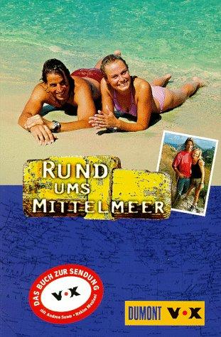 9783770148295: Rund ums Mittelmeer. Das Buch zur TV-Serie bei VOX