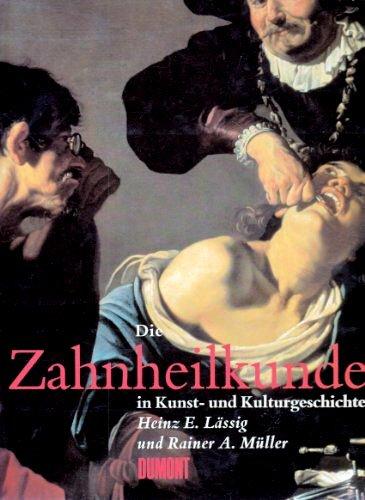 9783770149964: Die Zahnheilkunde in der Kunst- und Kulturgeschichte