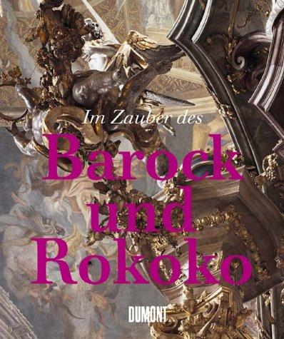Zauber des Barock und Rokoko: Hansmann, Wilfried