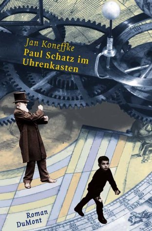 9783770152193: Paul Schatz im Uhrenkasten: Roman (Roman Dumont) (German Edition)