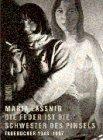 9783770152957: Maria Lassnig: Die Feder ist die Schwester des Pinsels : Tageb�cher 1943 bis 1997