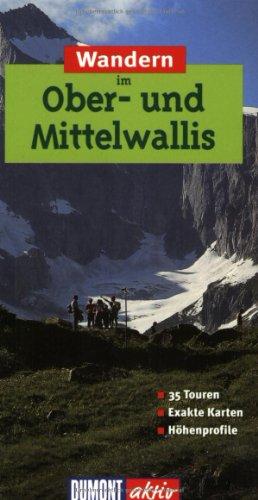 9783770153220: Wandern im Ober- und Mittelwallis. DuMont aktiv. 35 Touren. Exakte Karten. Höhenprofile.
