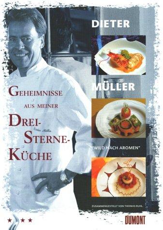 Geheimnisse aus meiner Drei-Sterne-Küche.: Müller, Dieter; Ruhl, Thomas