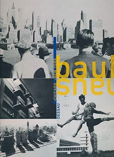 9783770154326: Bauhaus Dessau, Chicago, New York