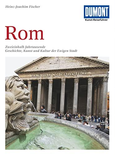 DuMont Kunst-Reiseführer Rom - Heinz-Joachim Fischer